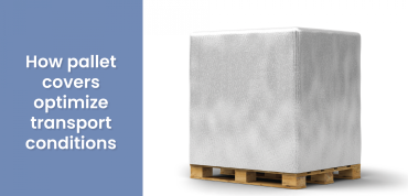 Why Pallet Covers for conditioned shipping?